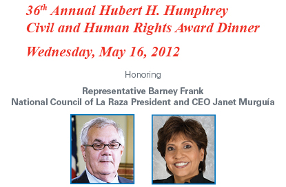 2012 Hubert H. Humphrey Civil and Human Rights Award Dinner - Honoring Rep. Barney Frank and NCLR President and CEO Janet Murguia