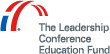 The Leadership Conference Education Fund